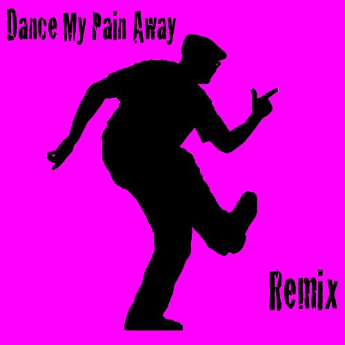 Dance My Pain Away (Trice Remix)