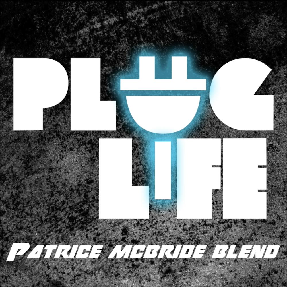 Plug Life (Patrice McBride Blend)