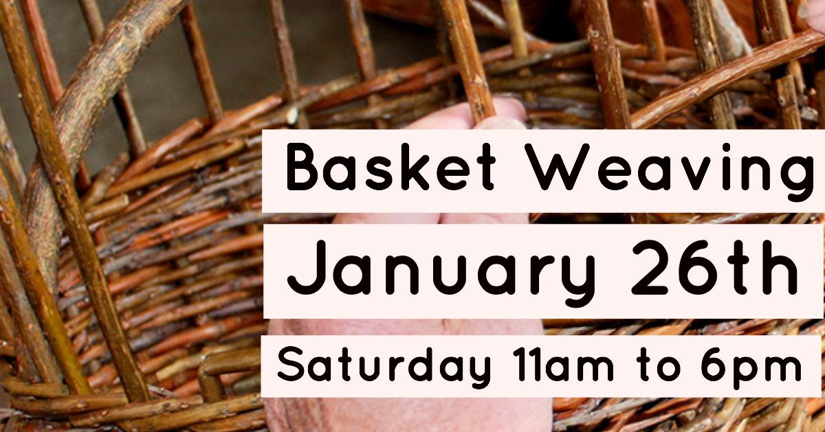 Jan26-Basket Weaving.jpg