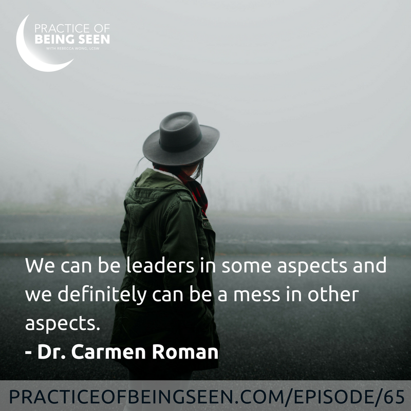 """We can be leaders in some aspects and we definitely can be a mess in other aspects."" Dr. Carmen Roman"