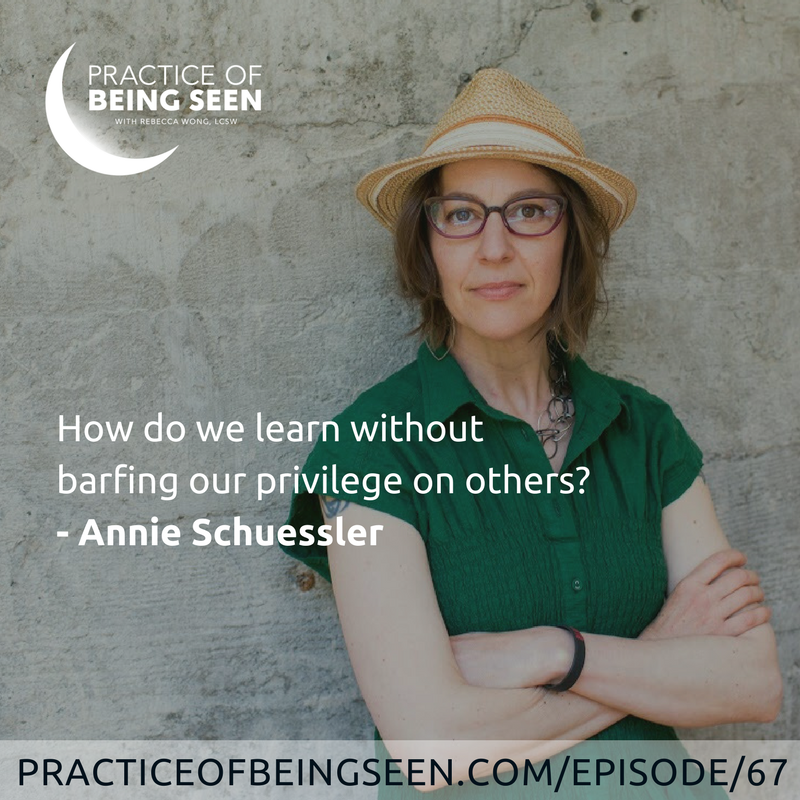 How do we learn without barfing our privilege on others? -Annie Schuessler