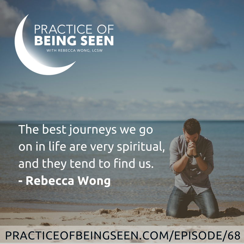 """The best journeys we go on in life are very spiritual, and they tend to find us."" –Rebecca Wong"