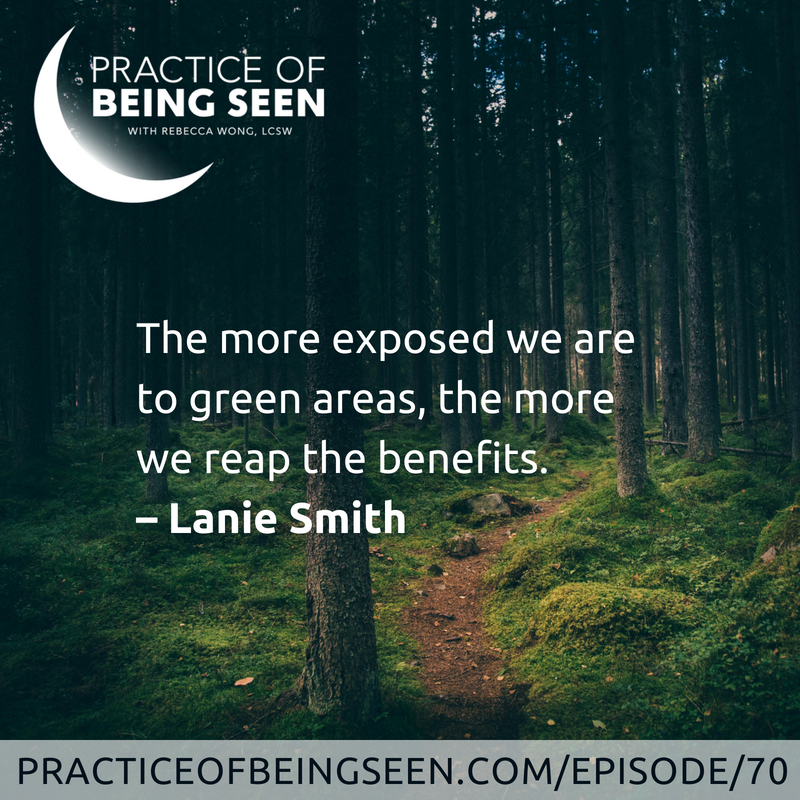 """The more exposed we are to green areas, the more we reap the benefits."" –Lanie Smith"