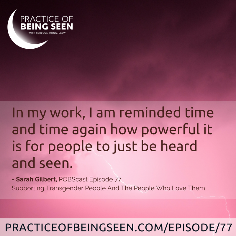 """In my work, I am reminded time and time again how powerful it is for people to just be heard and seen."" - Sarah GIlbert"