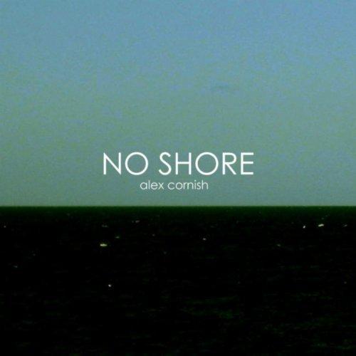 alex-cornish-no-shore-2011.jpg