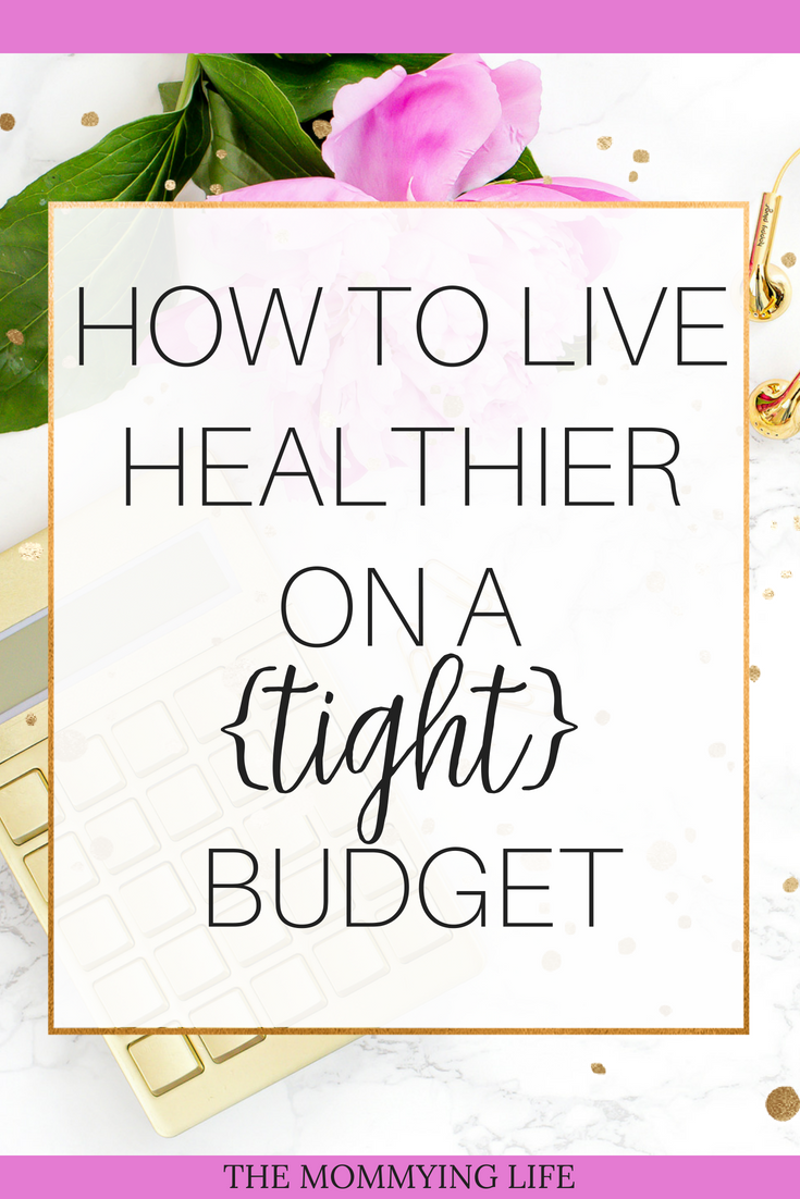 How to live healthier on a {tight} budget (1).png