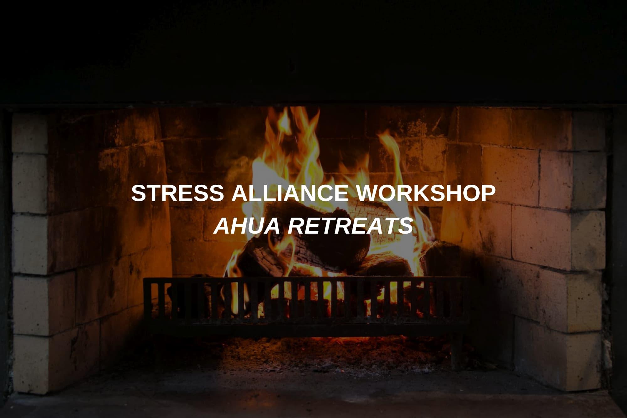 STRESS ALLIANCE WORKSHOP, AHUA RETREATS (1).jpg