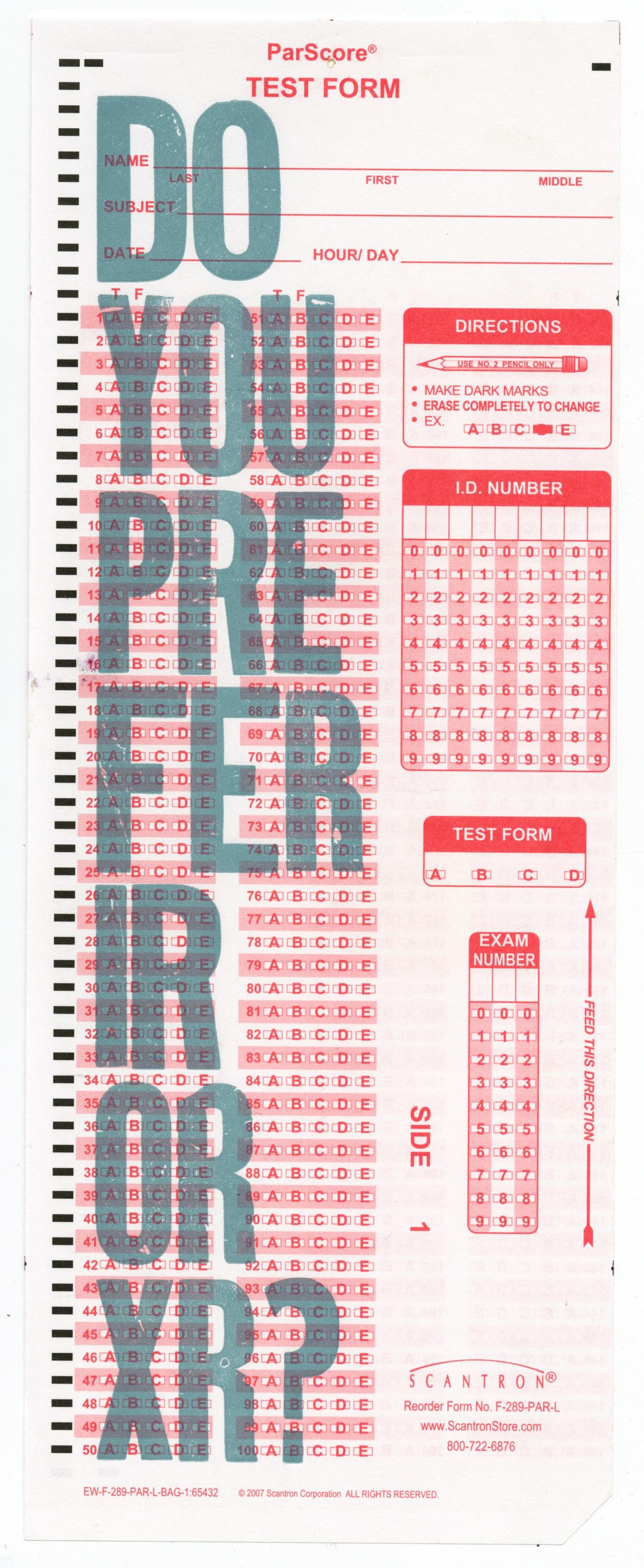 do you prefer IR or XR ? / letterpress type on scantron
