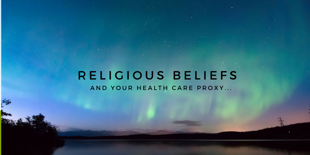 Religious Beliefs and Health Care Proxy
