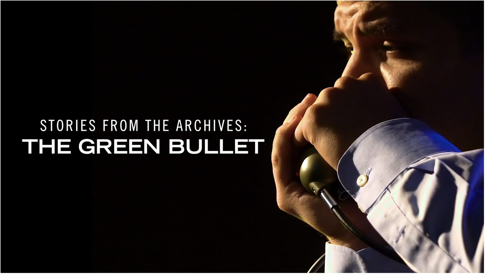 Stories from the Shure Archives: The Green Bullet (2016)   producer, editor, dp