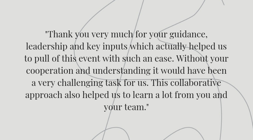 Thank you very much for your guidance, leadership and key inputs which actually helped us to pull of this event with such an ease. Without your cooperation and understanding it would have been a very challenging task.jpg