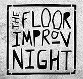 The Floor Improv Night