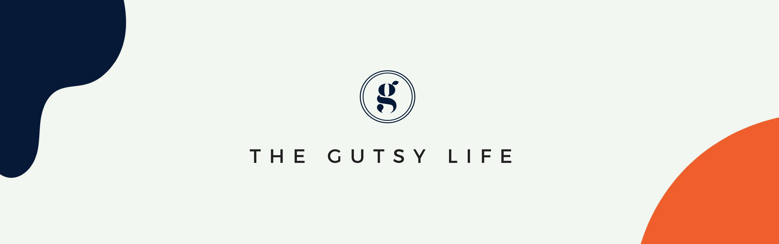 GUT HEALTH THE GUTSY LIFE