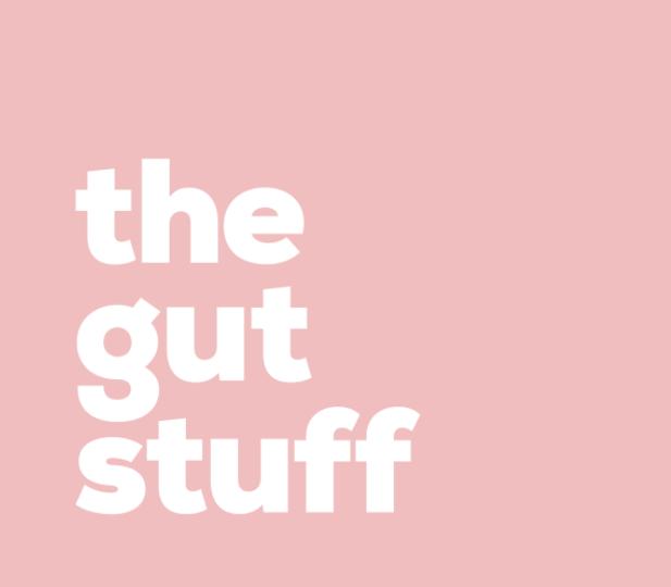 The Gut Stuff Gutsy