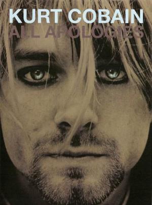 Kurt Cobain: All Apologies