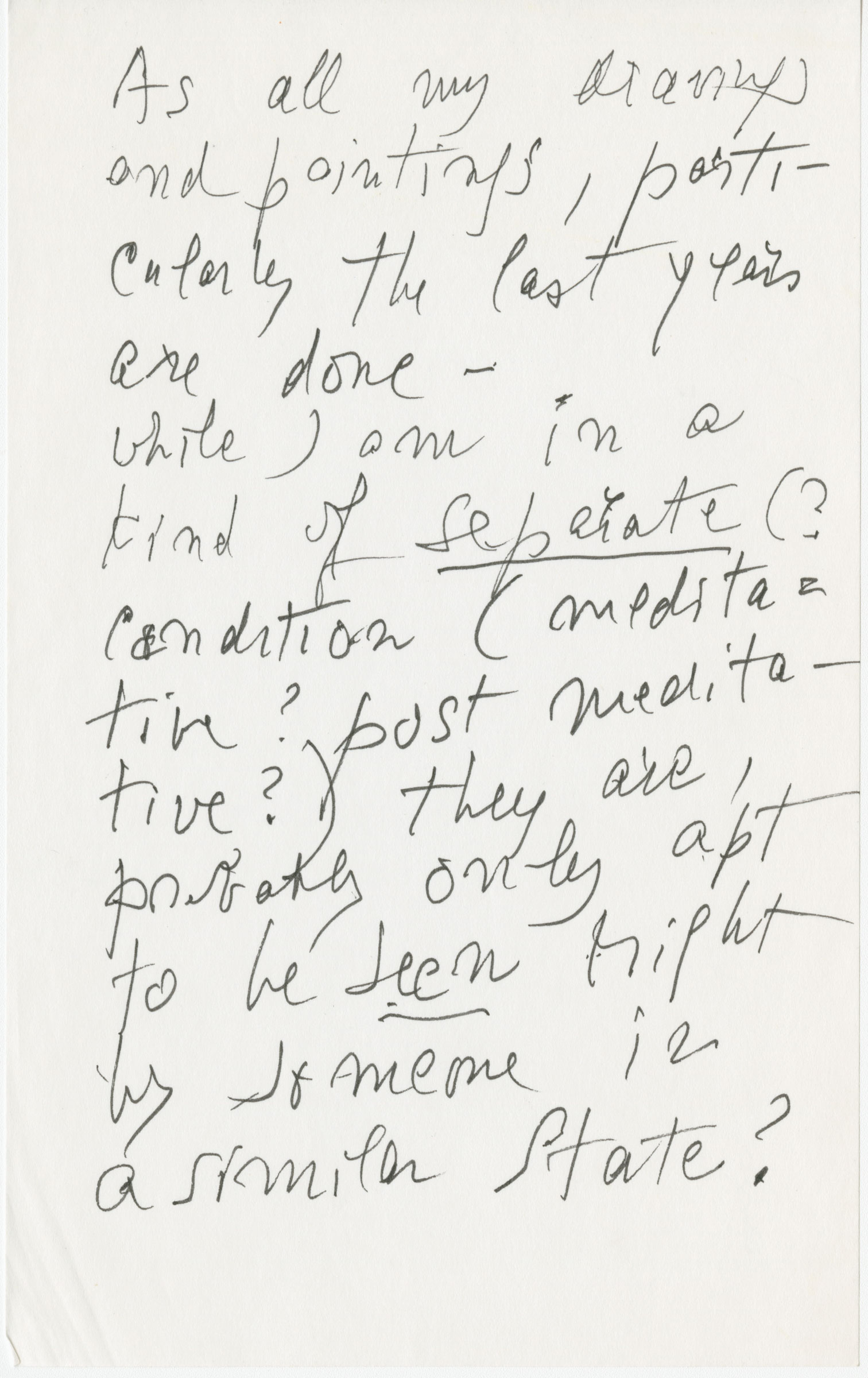 - Hedda Sterne, undated note from the Archives of The Hedda Sterne Foundation, New York