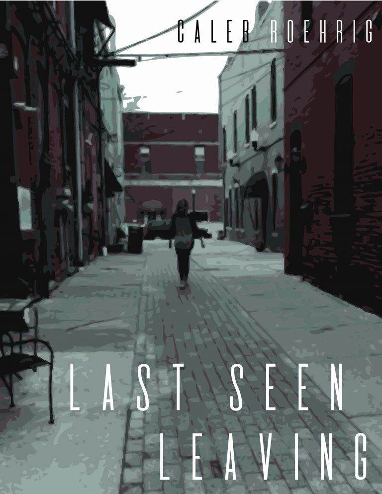 Sydney Jones, 11th grade, Last Seen Leaving Book Cover, Kerrytown BookFest Book Cover Contest