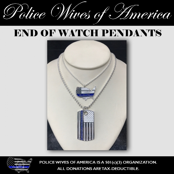 "END OF WATCH WIDOW PENDANTS - Silver pendants will be engraved with a simple message; ""(widows name), Sisters forever by your side. ♡ PWOA"" with the fallen Officer's badge number. All donations are tax deductible."