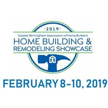 2019 GBAHB Home Building & Remodeling Showcase   February 8-10    Finley Center at the Hoover Metropolitan Complex    Hoover, AL