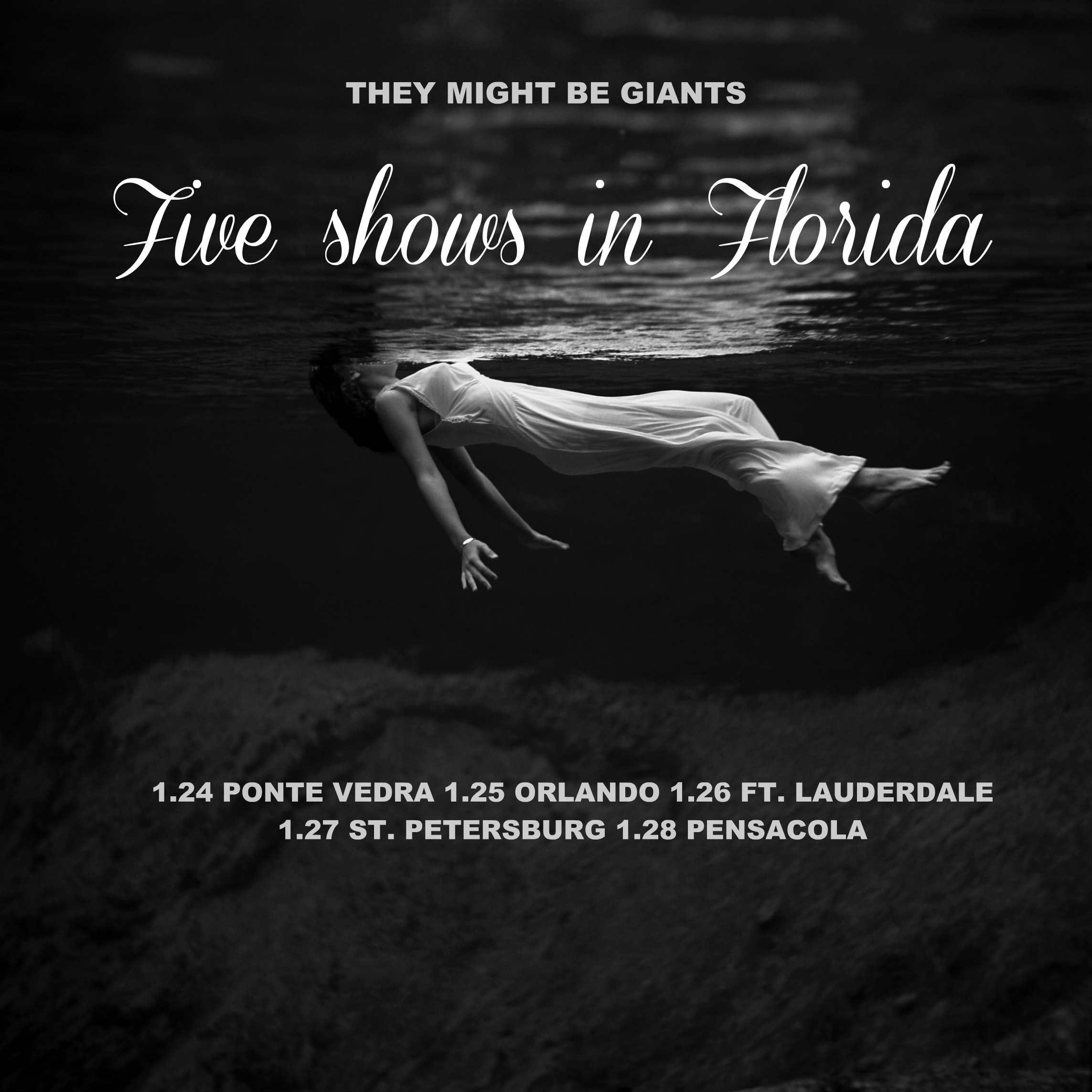 1.24 Ponte Vedra, FL http://bit.ly/tmbg0124 1.25 Orlando, FL http://bit.ly/tmbg0125 1.26 Ft. Lauderdale, FL http://bit.ly/tmbg0126 1.27 St. Petersburg, FL http://bit.ly/tmbg0127 1.28 Pensacola, FL http://bit.ly/tmbg0128