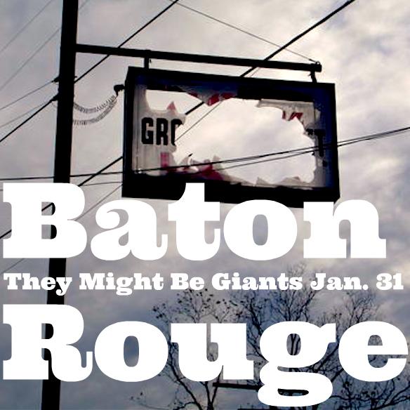 1.31 TMBG Baton Rouge poster II.jpg