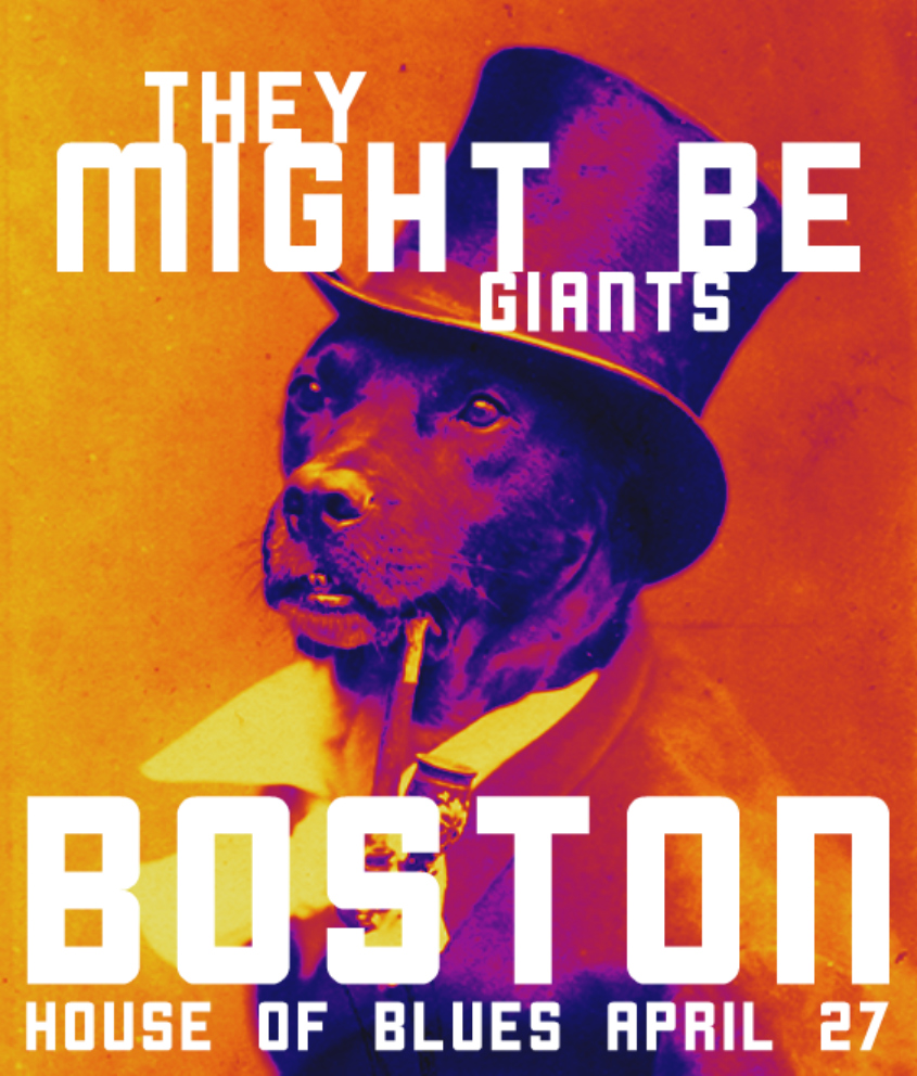4.27 TMBG Boston House of Blues poster VII.jpg