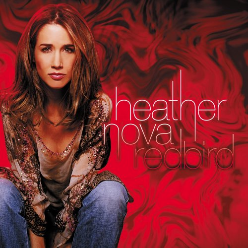 Heather Nova: Redbird - ©2005 recorded in London, Jeff appears as a drummer and keyboardist on Heather Nova's 8th studio album.