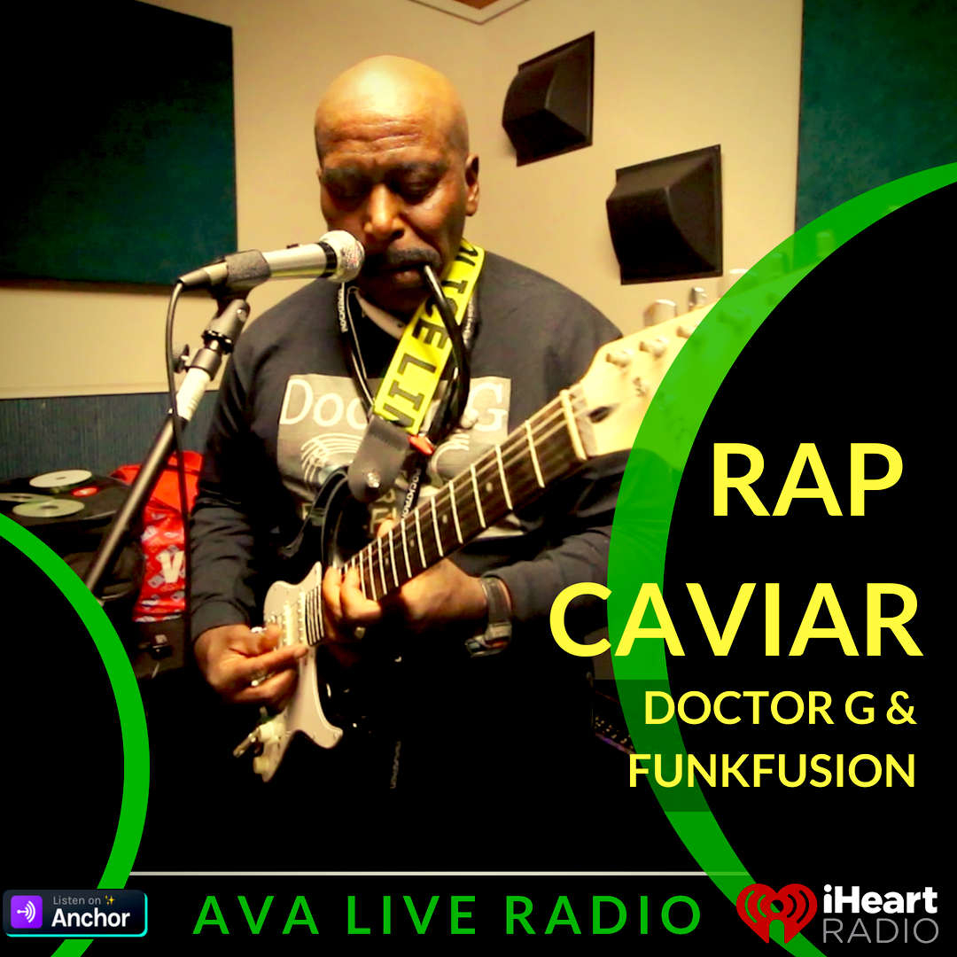 AVA LIVE RADIO Doctor G Rap caviar. png.png