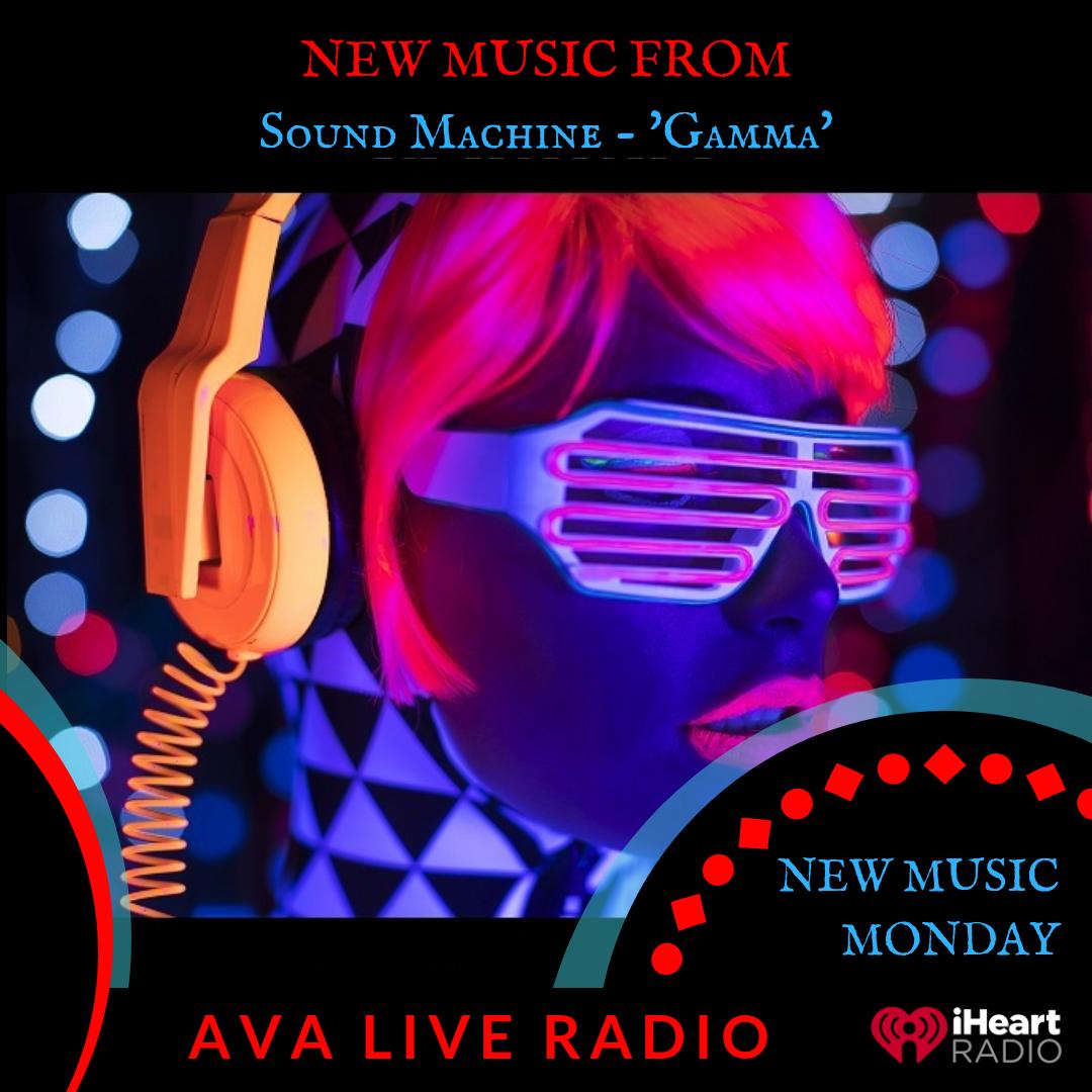 Sound machine Gamma AVA LIVE RADIO NEW MUSIC MONDAY(2).png