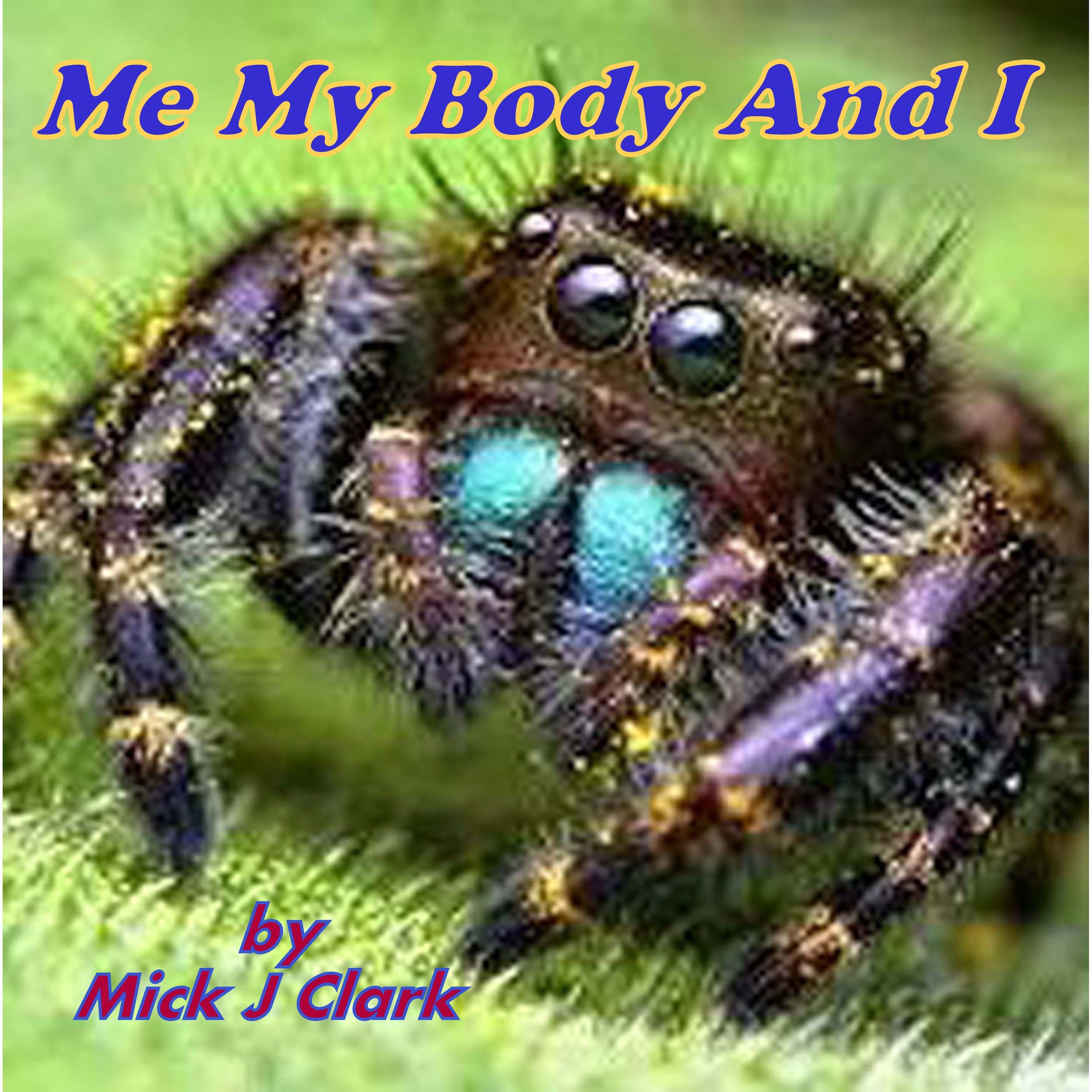 Mick j clark Me My Body And I.jpg