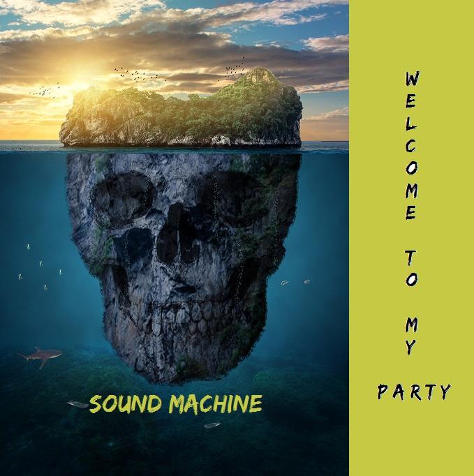 Sound Machine Welcome to my party (Artwork).JPG