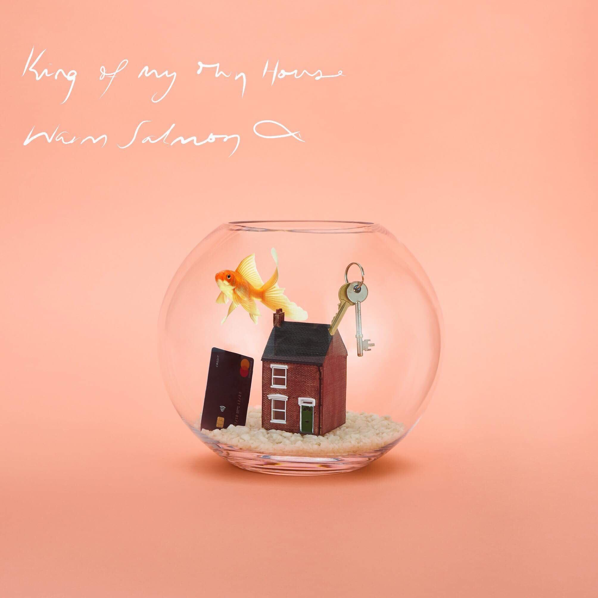 "Warm Salmon: ""King Of My Own House"""