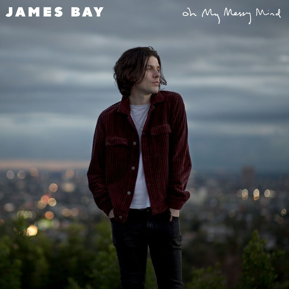 James Bay: Oh My Messy Mind