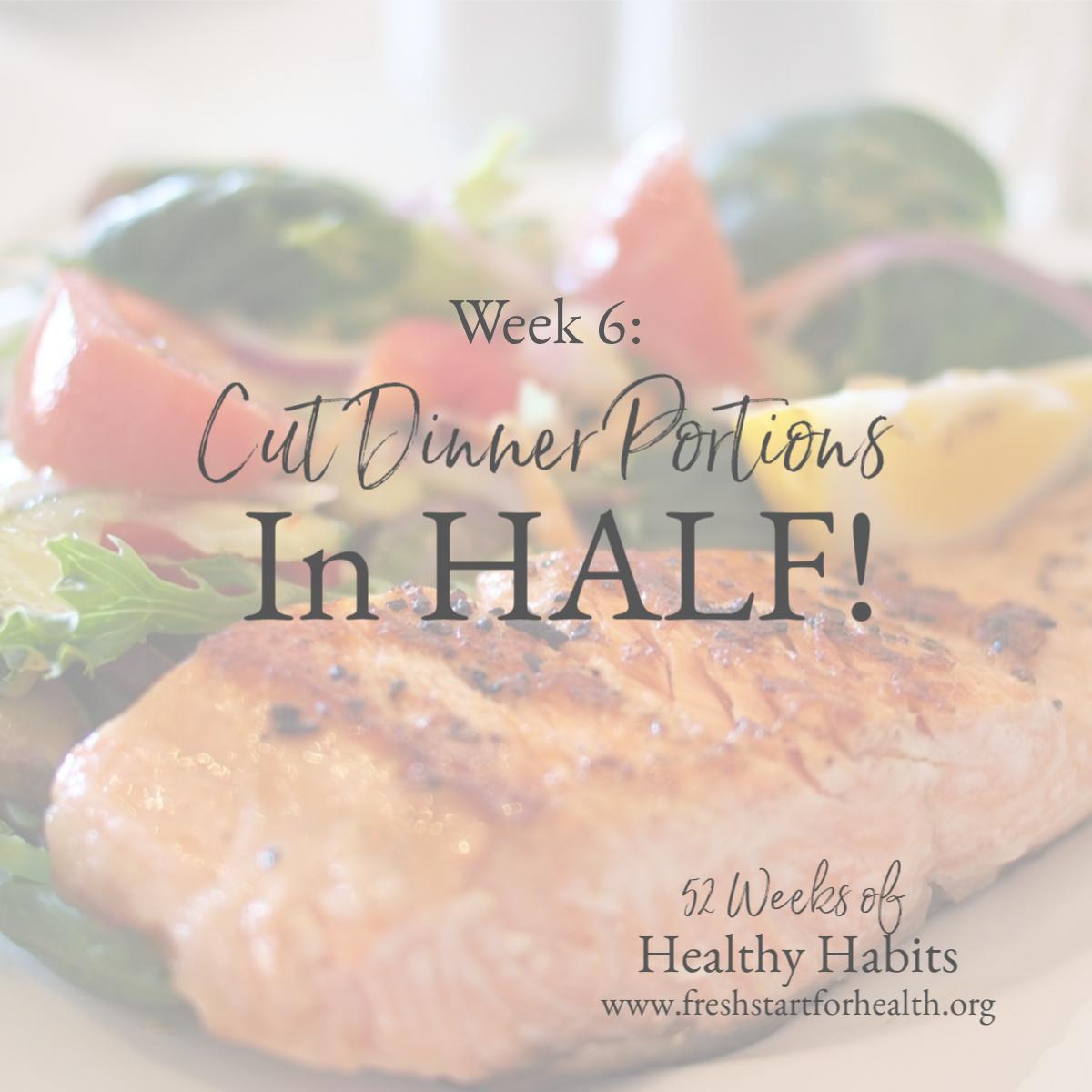 52 weeks week 6 cut dinner portions.png