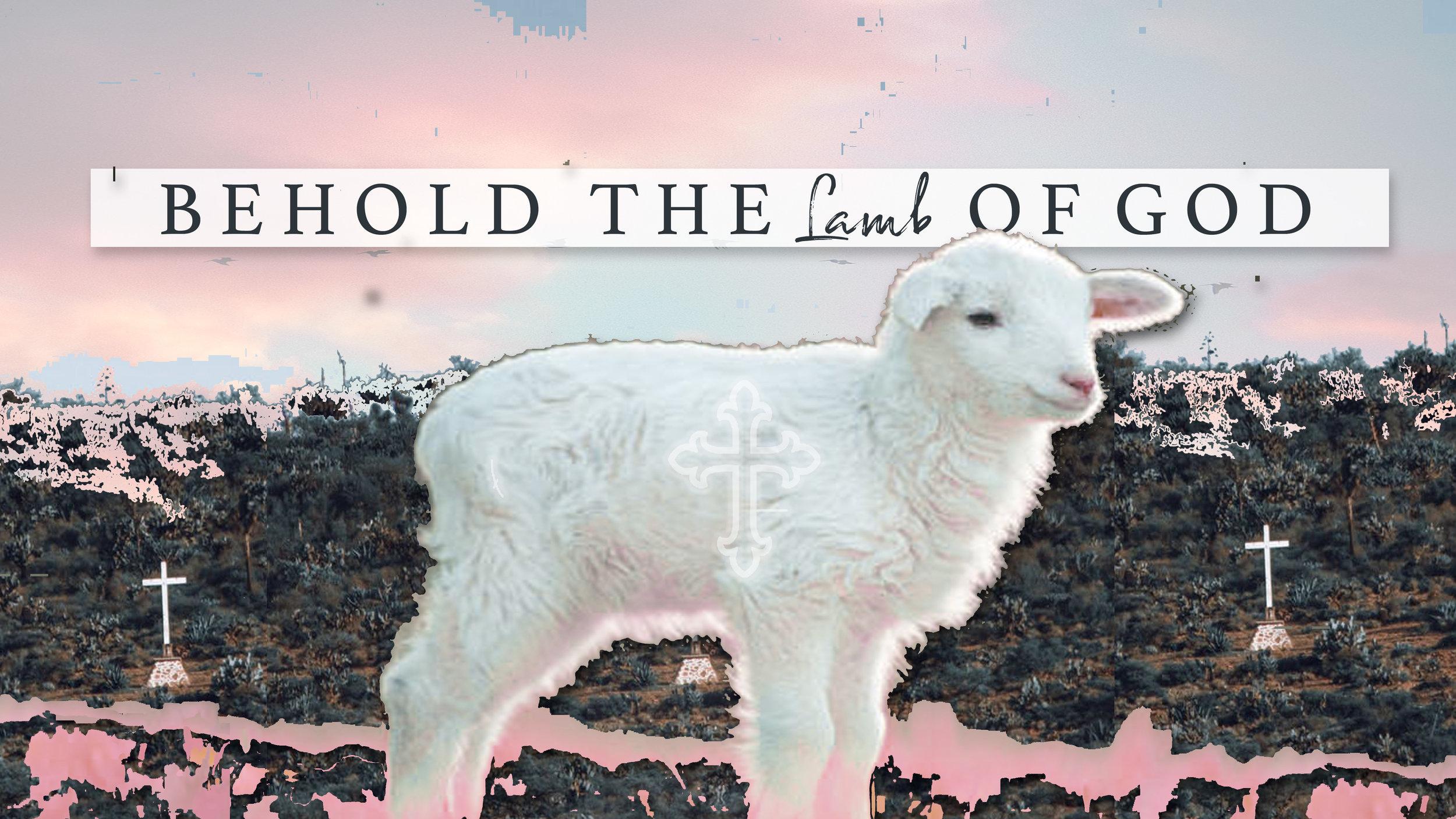 Behold the Lamb of God.jpg