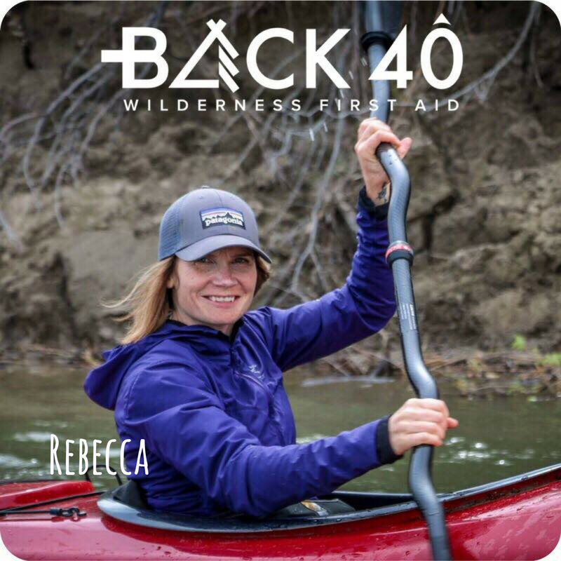 - Rebecca Basset from Back 40 Wilderness First Aid will lead hands-on first aid training. This will be useful for outdoor adventures and everyday life too! Rebecca enjoys climbing, kayaking, hiking and exploring nature with her two daughters.
