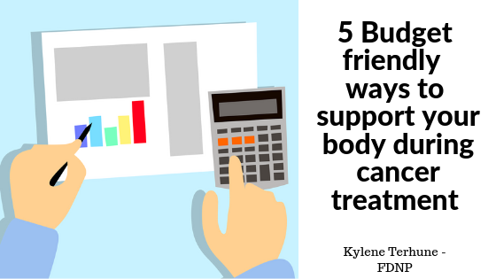 5 Budget Friendly ways to support your body during cancer treatment.png