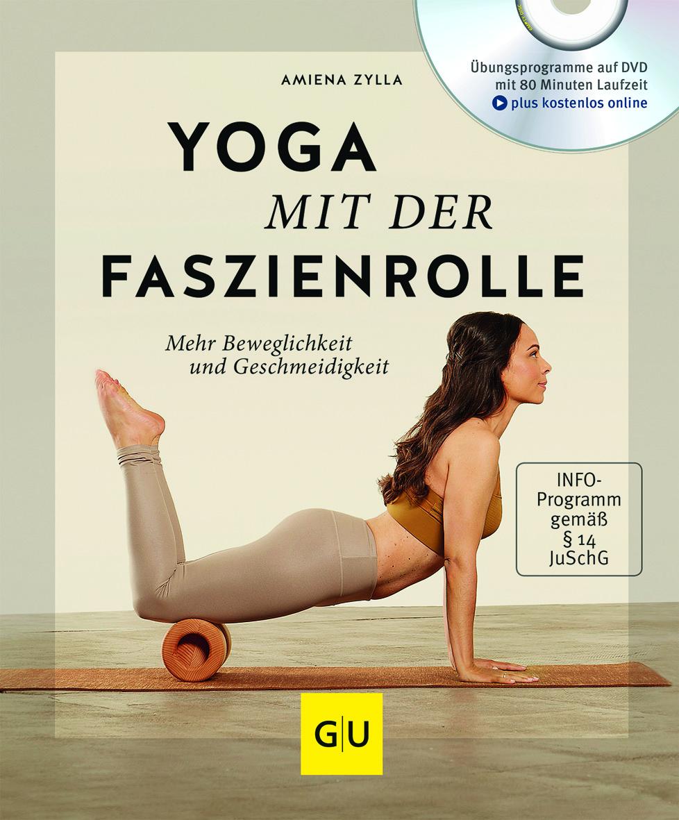 Yoga mit der Faszienrolle | Amiena Zylla | Gräfe und Unzer / Johannes Rodach