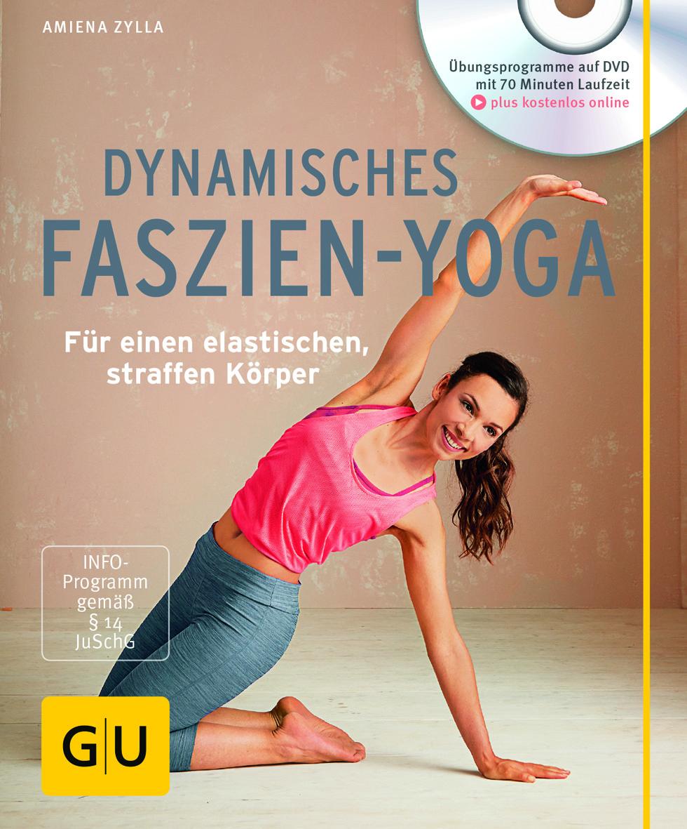 Dynamisches Faszien Yoga | Amiena Zylla | Gräfe und Unzer / Johannes Rodach