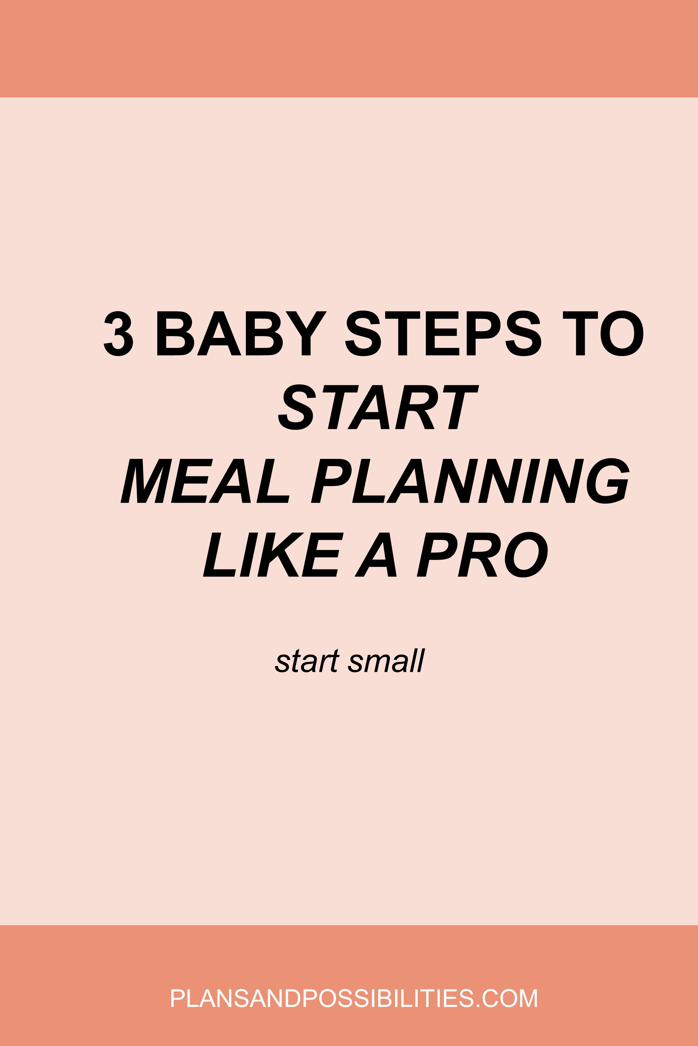 3 Baby Steps To Start Meal Planning Like A Pro.jpg