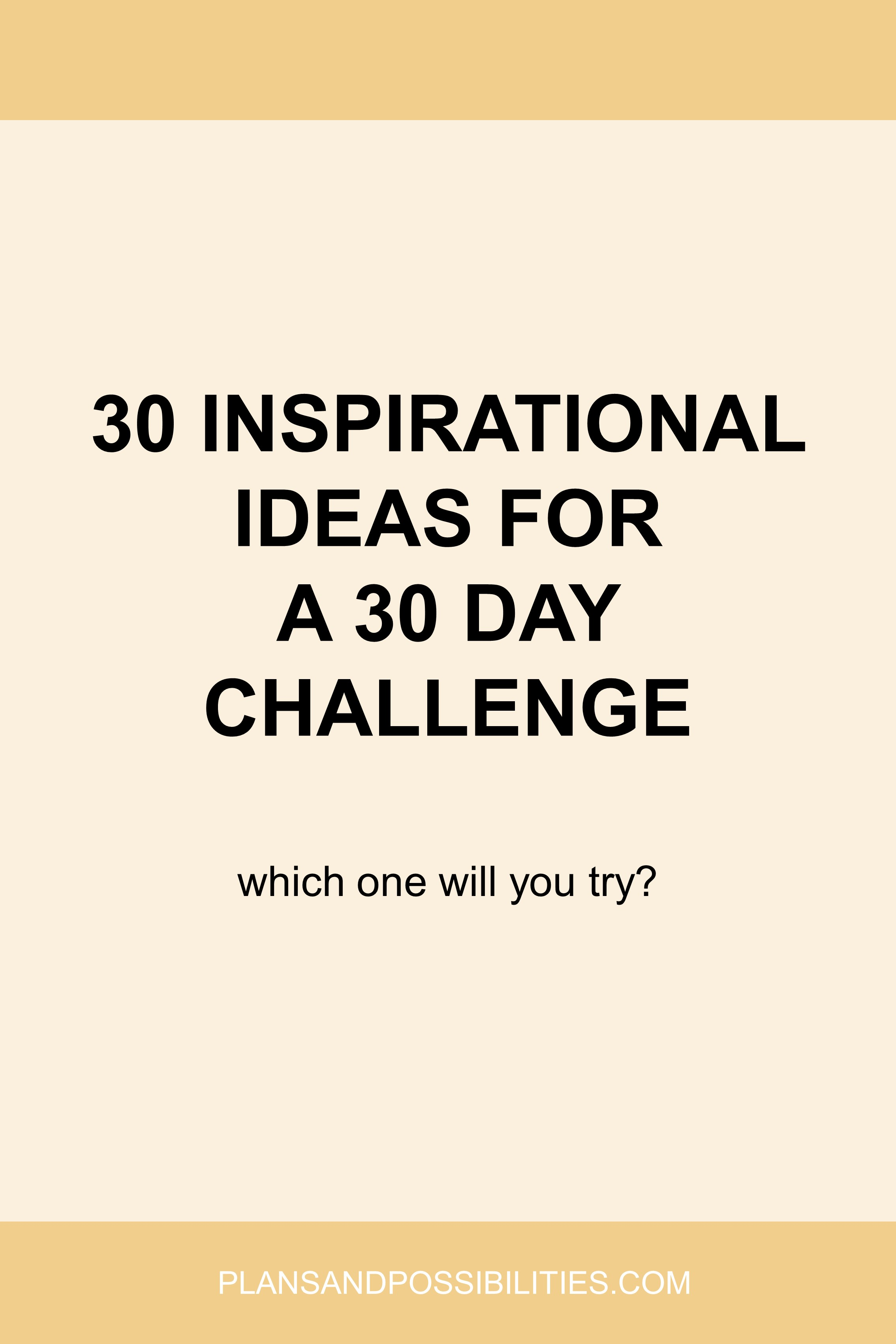 30 Inspirational Ideas For A 30 Day Challenge.jpg