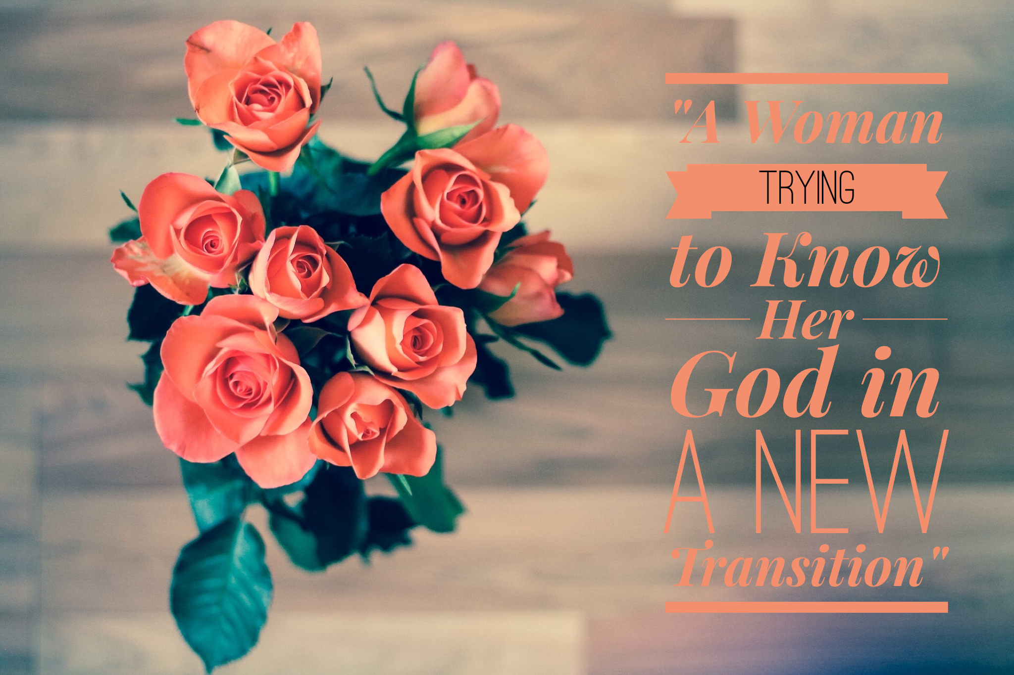 A Woman Seeking to Know Her God in a New Transition | www.codyandras.com/blog/2017/8/11/a-woman-seeking-to-know-her-god-in-a-new-transition