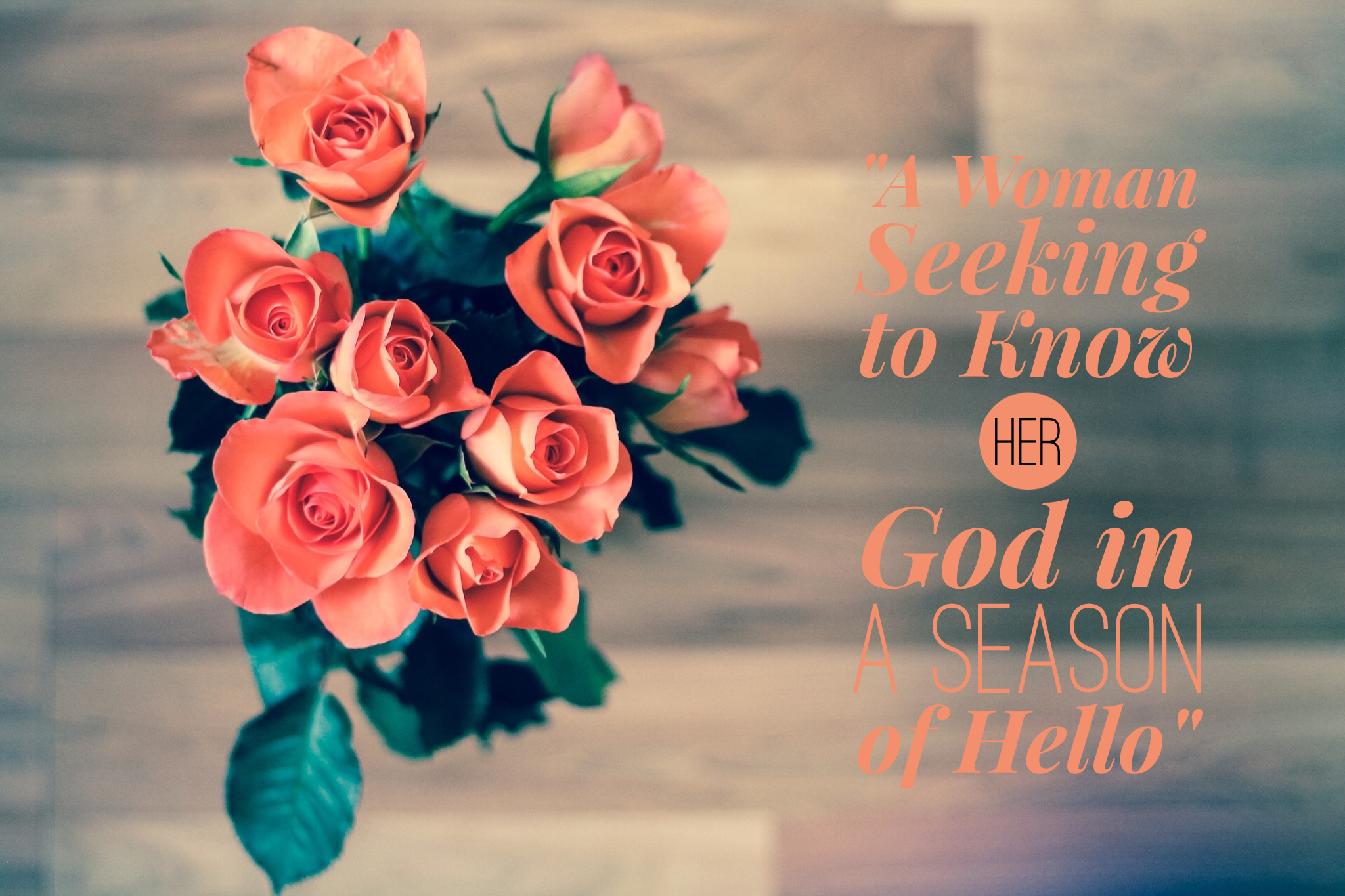 A Woman Seeking to Know Her God in a Season of Hello | www.codyandras.com/2017/8/26/a-woman-seeking-to-know-her-god-in-a-season-of-hello
