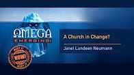 2 - Janet Lundeen Neumann -  A Church in Change?