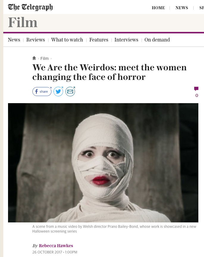 We Are The Weirdos: meet the women changing the face of horror  - The Telegraph 26th Oct 2017
