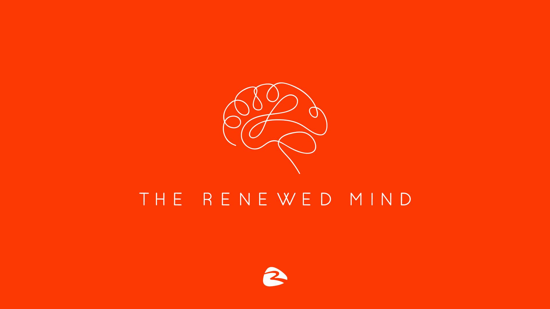The Renewed Mind