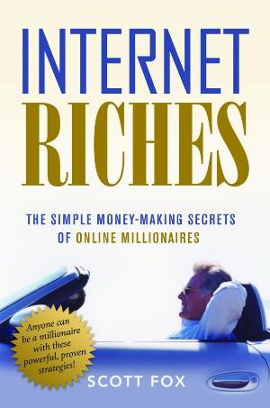 Internet Riches by Scott Fox