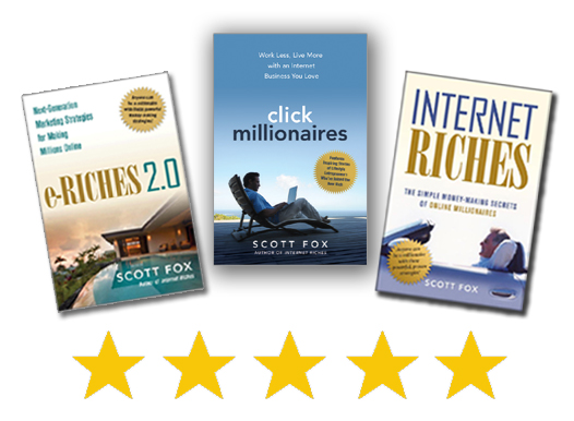 3 best-sellers (so far!) dedicated to bringing the profits of the Internet business revolution to you.  Audio, Kindle, and foreign language translations are available worldwide.    See Scott Fox's books on Amazon.com