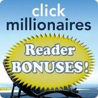 Click Millionaires Reader Bonuses
