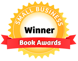 "A ""Community Choice"" Award Winner in the Small Business Book Awards!"